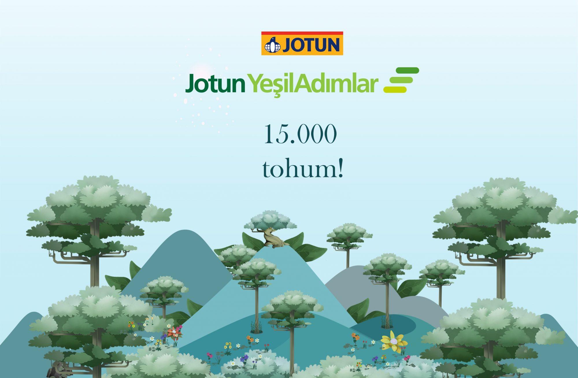JOTUN YEŞİLADIMLAR İLE 15.000 TOHUMA ULAŞTIK!